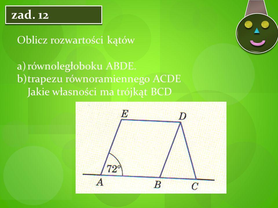 zad. 12 Oblicz rozwartości kątów równoległoboku ABDE.