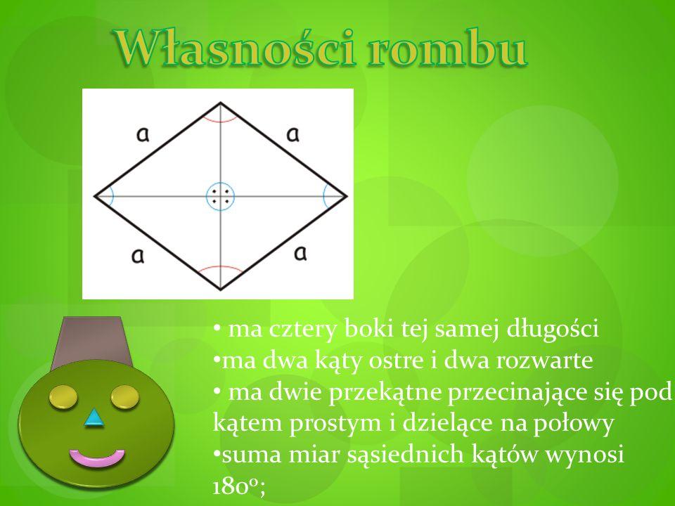 Własności rombu ma cztery boki tej samej długości