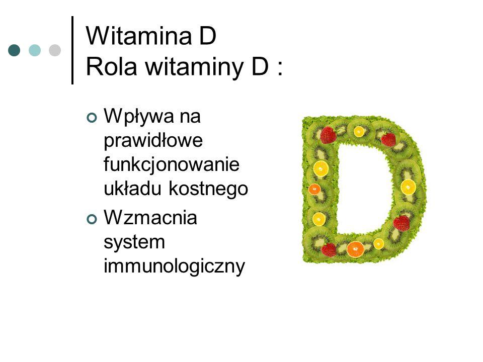 Witamina D Rola witaminy D :