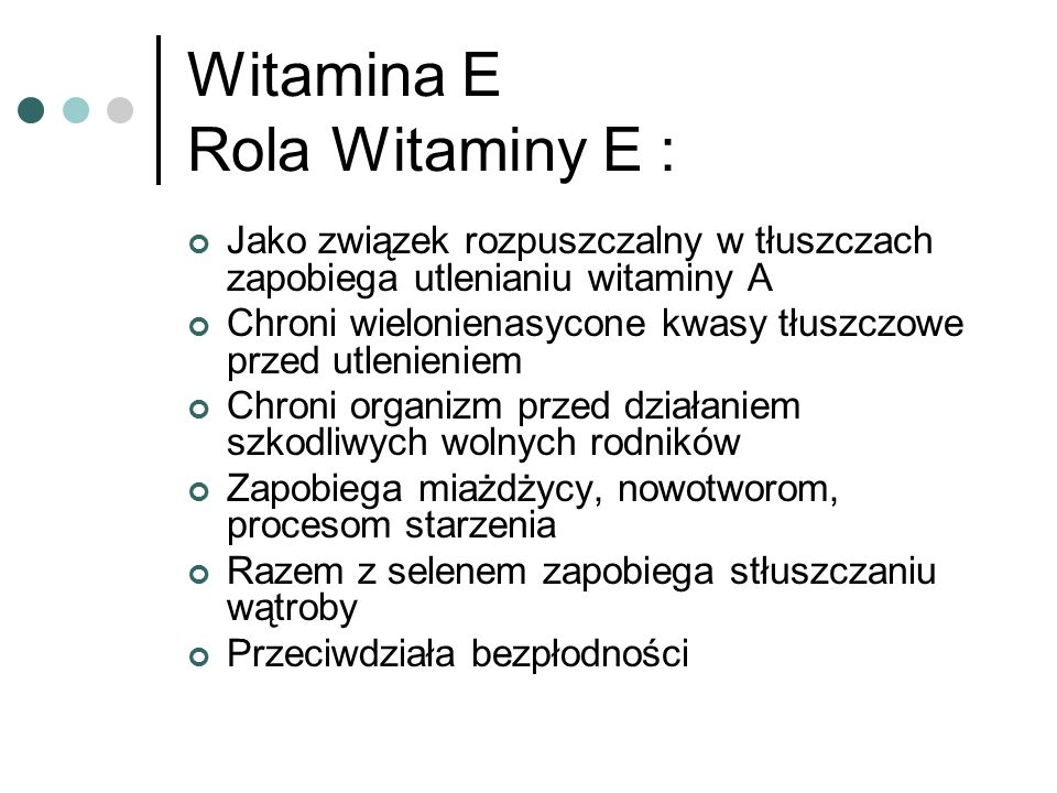 Witamina E Rola Witaminy E :