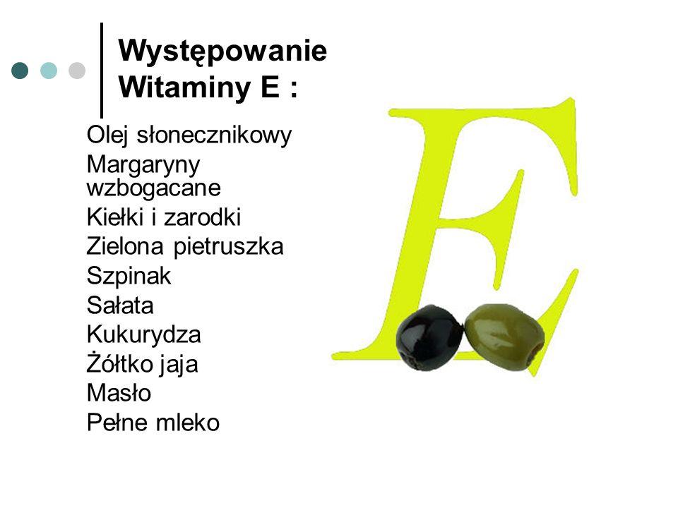 Występowanie Witaminy E :