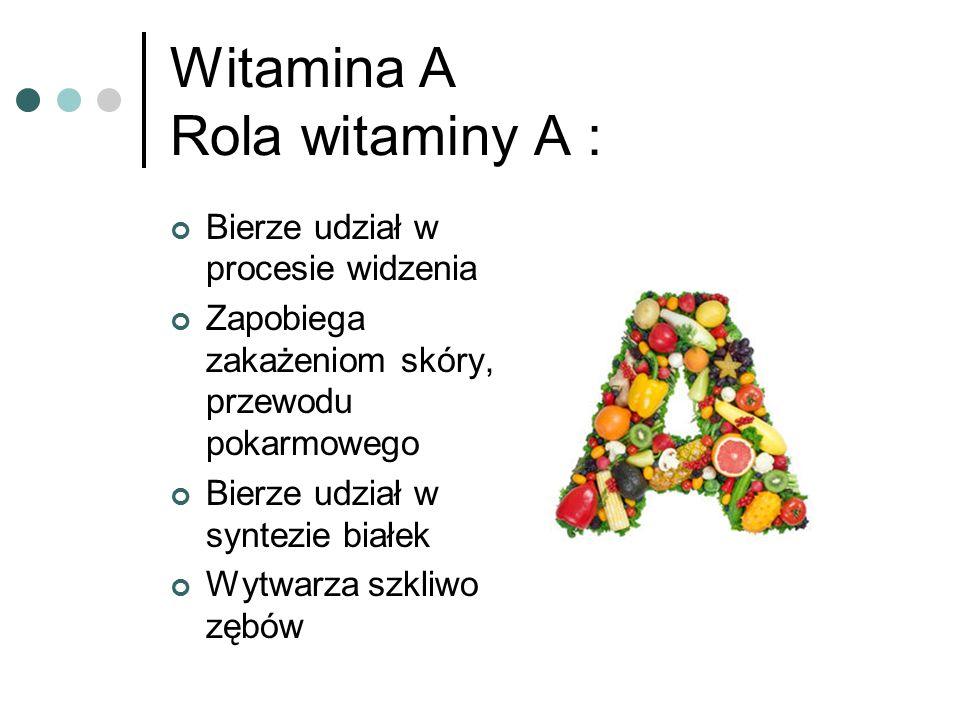 Witamina A Rola witaminy A :