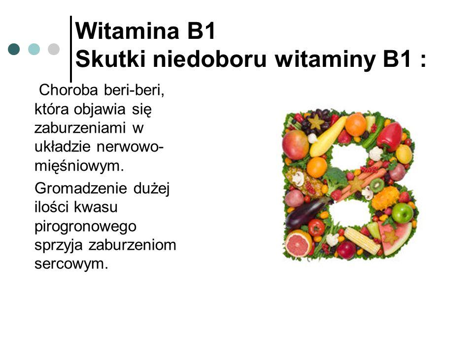 Witamina B1 Skutki niedoboru witaminy B1 :