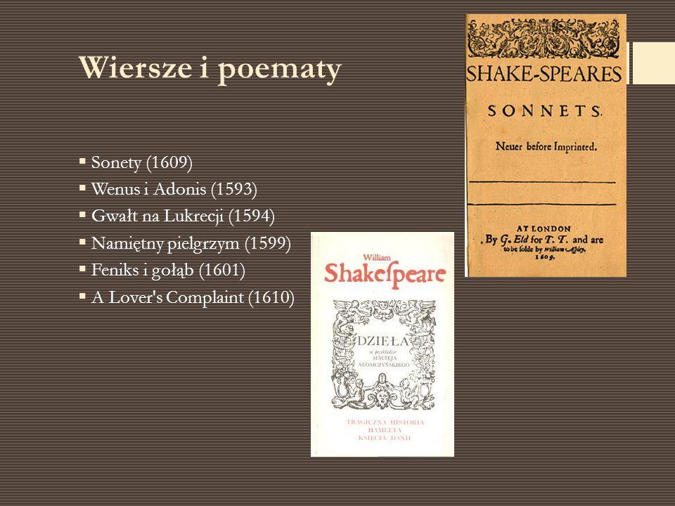 Wiersze i poematy Sonety (1609) Wenus i Adonis (1593)