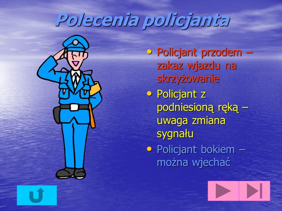 Polecenia policjanta Policjant przodem – zakaz wjazdu na skrzyżowanie
