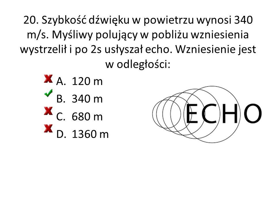 20. Szybkość dźwięku w powietrzu wynosi 340 m/s
