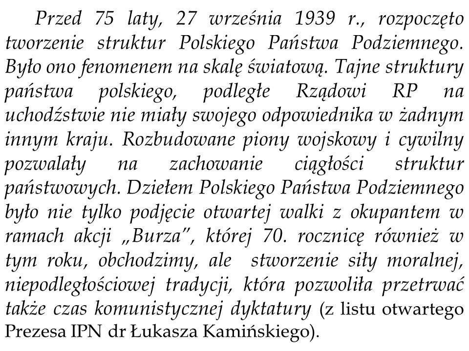 Przed 75 laty, 27 września 1939 r., rozpoczęto tworzenie struktur Polskiego Państwa Podziemnego.
