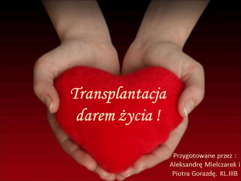 Transplantacja darem życia !
