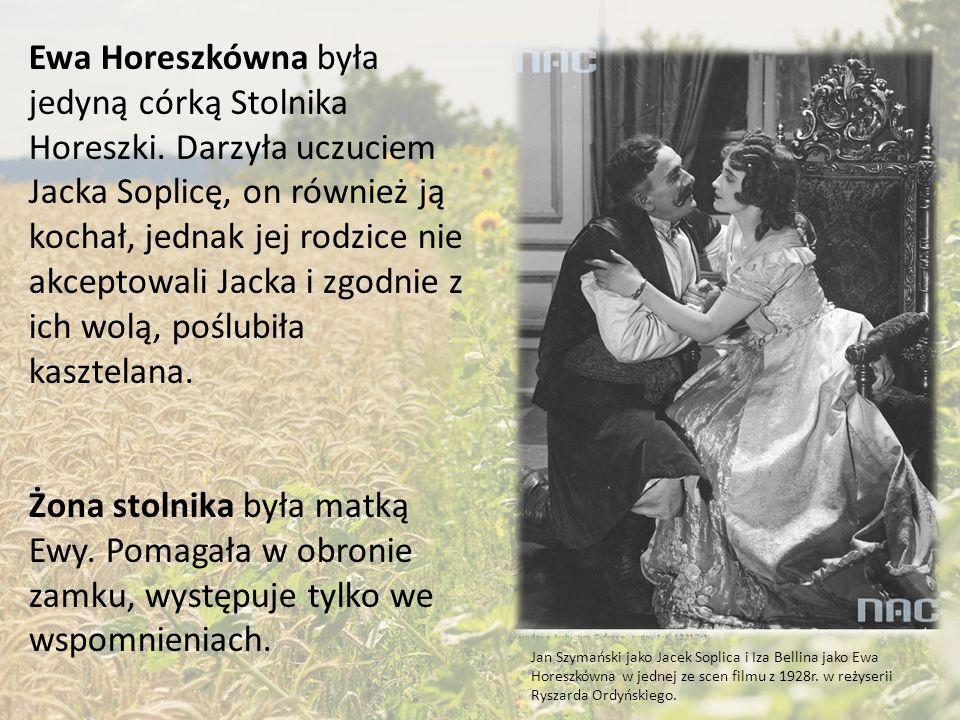 Ewa Horeszkówna była jedyną córką Stolnika Horeszki