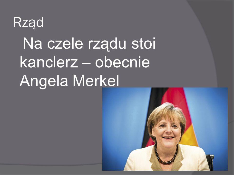 Na czele rządu stoi kanclerz – obecnie Angela Merkel