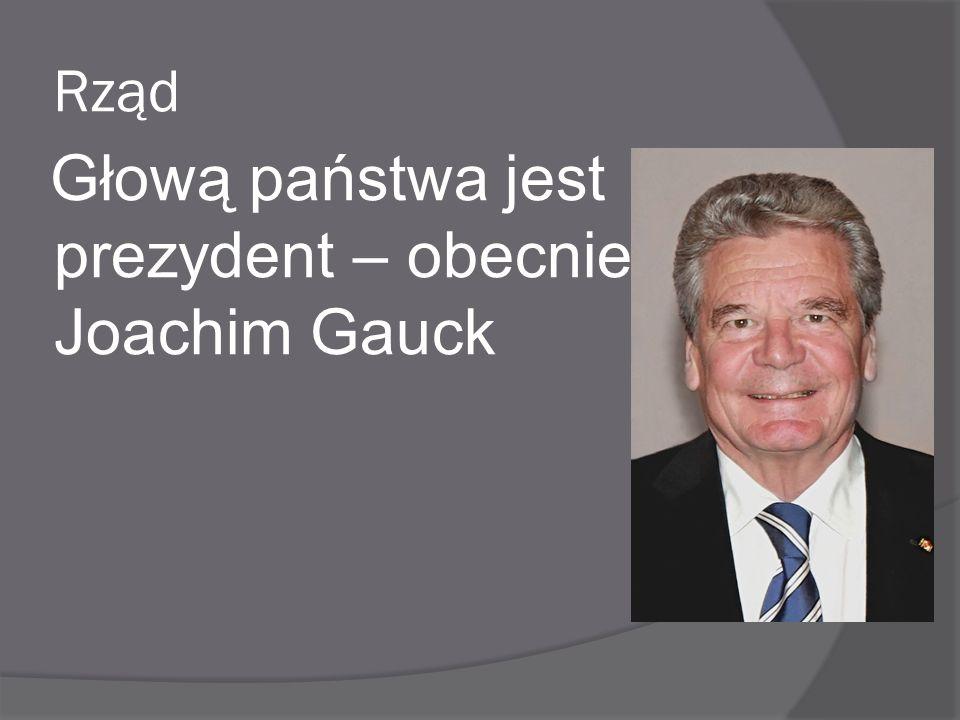 Głową państwa jest prezydent – obecnie Joachim Gauck