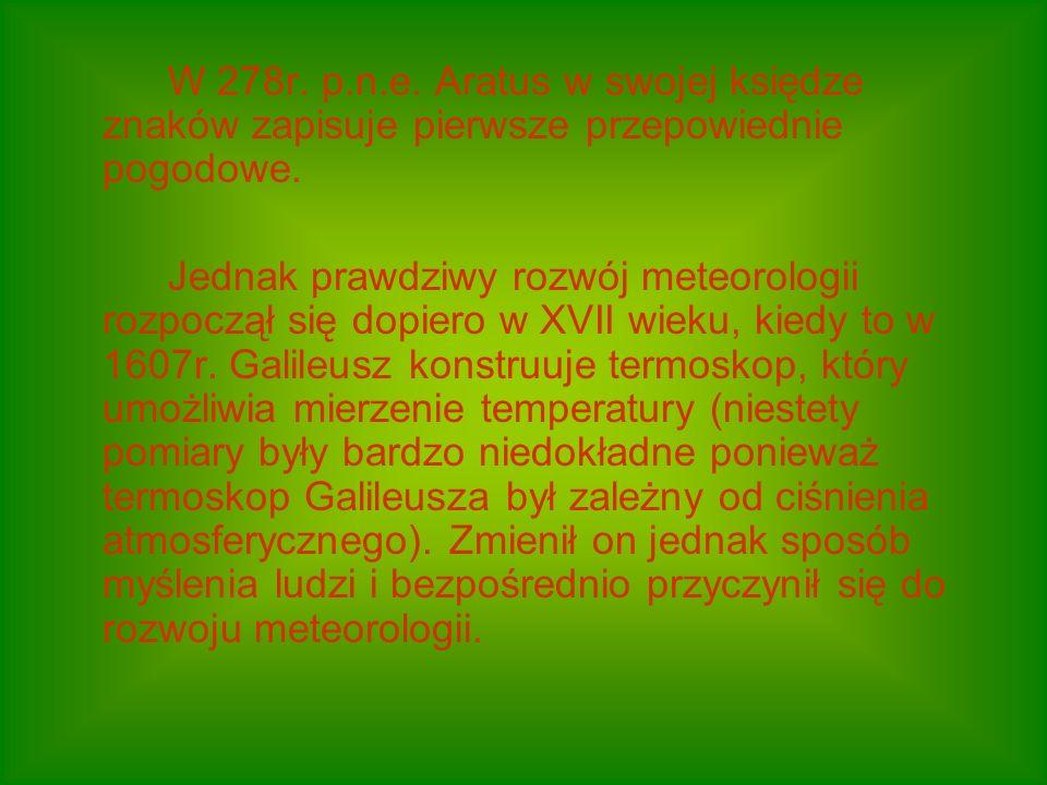 W 278r. p.n.e. Aratus w swojej księdze znaków zapisuje pierwsze przepowiednie pogodowe.