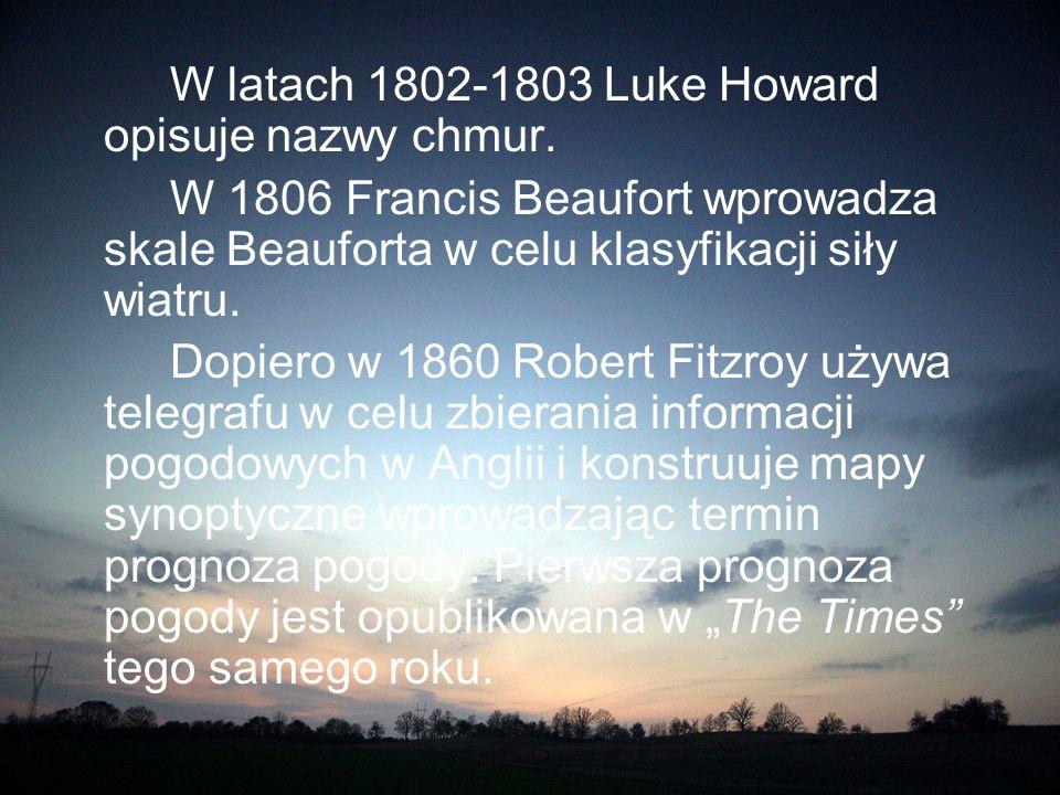 W latach 1802-1803 Luke Howard opisuje nazwy chmur.