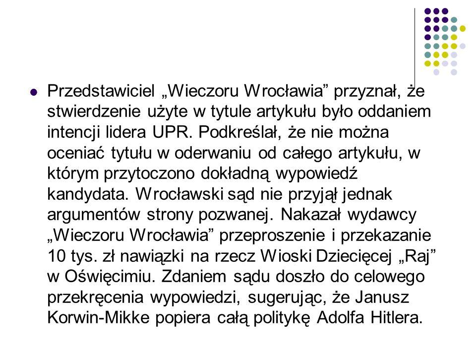 """Przedstawiciel """"Wieczoru Wrocławia przyznał, że stwierdzenie użyte w tytule artykułu było oddaniem intencji lidera UPR."""