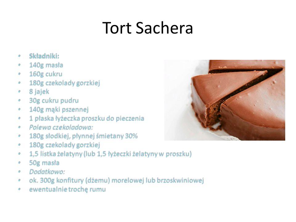 Tort Sachera Składniki: 140g masła 160g cukru 180g czekolady gorzkiej