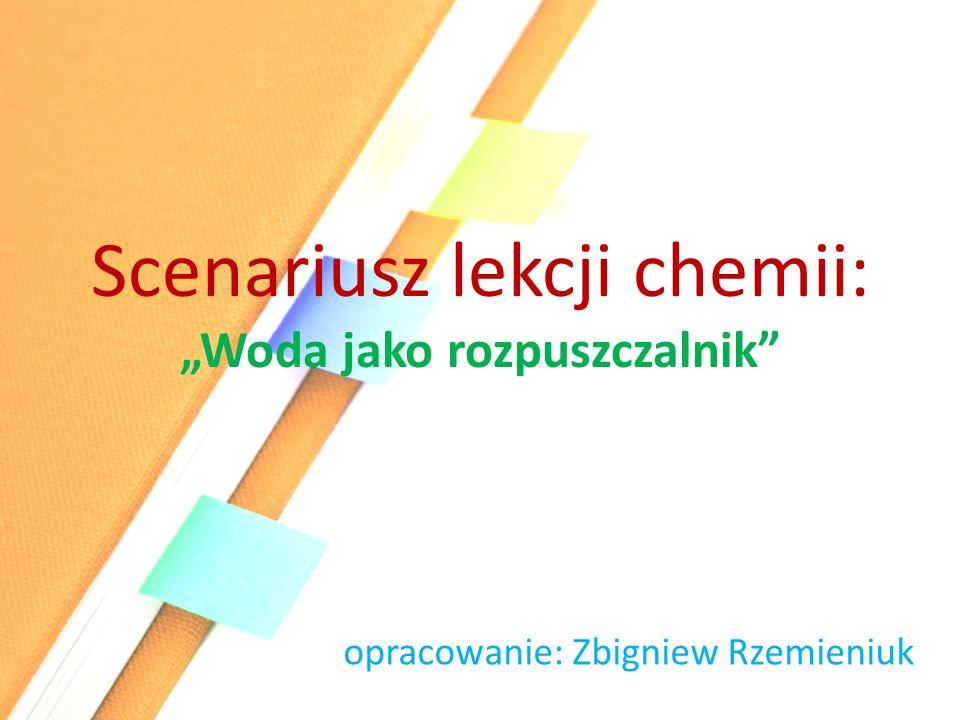 """Scenariusz lekcji chemii: """"Woda jako rozpuszczalnik"""
