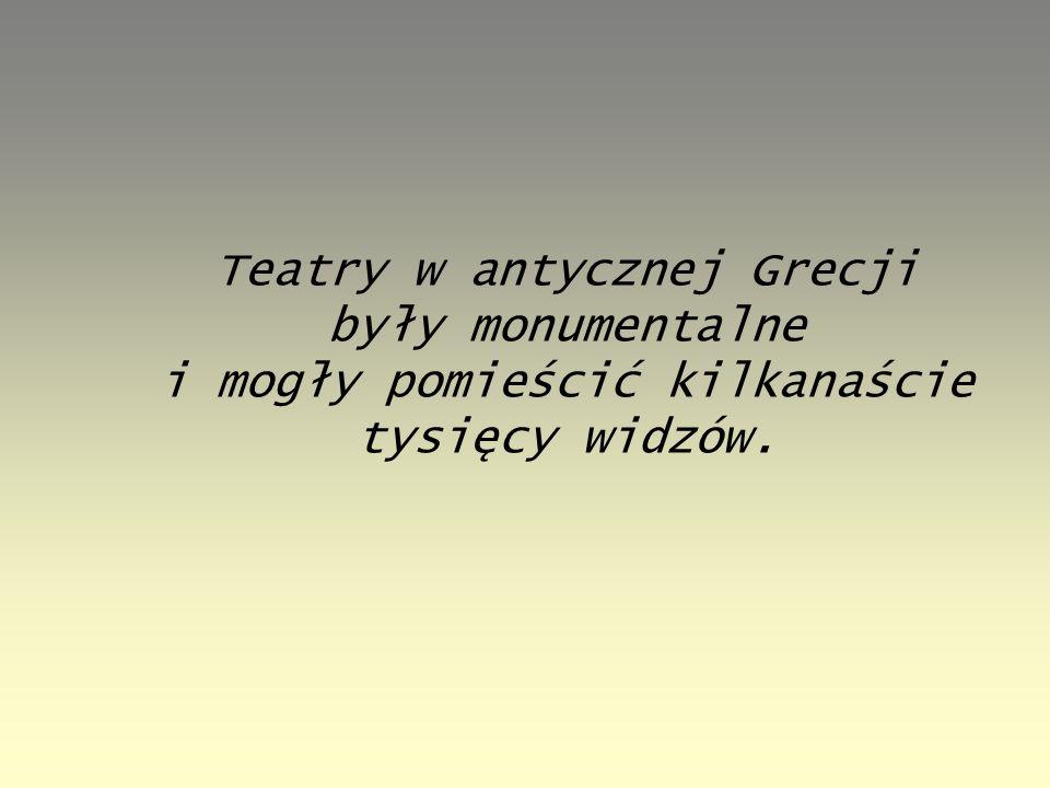 Teatry w antycznej Grecji były monumentalne