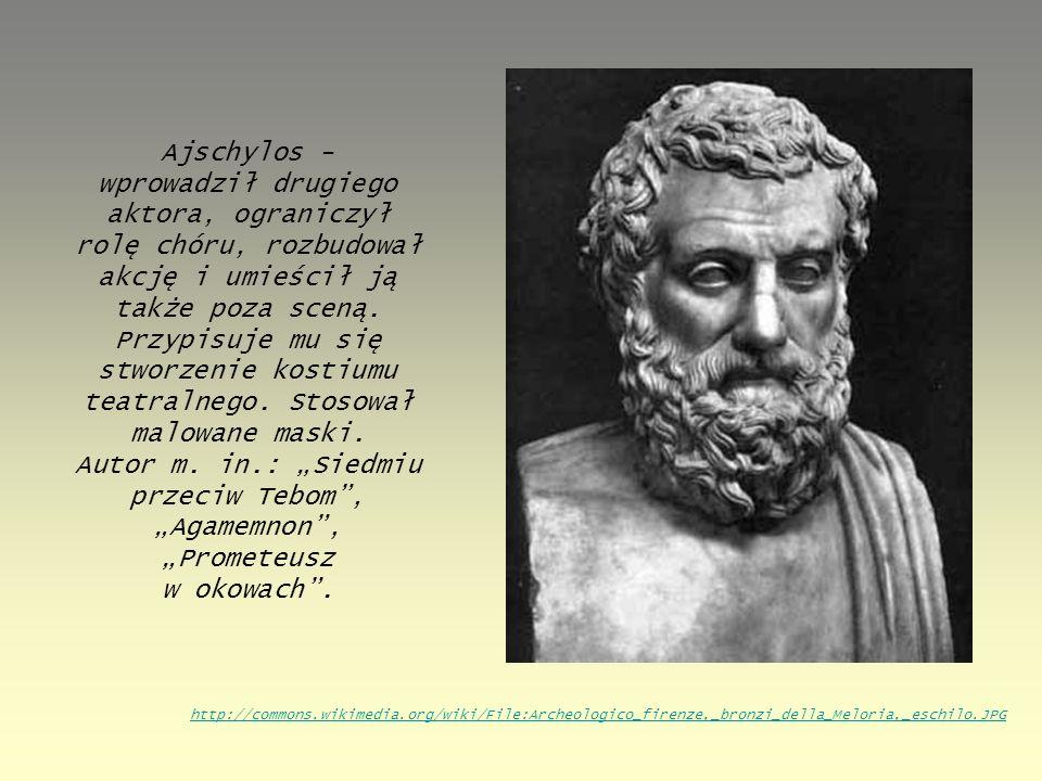 """Ajschylos - wprowadził drugiego aktora, ograniczył rolę chóru, rozbudował akcję i umieścił ją także poza sceną. Przypisuje mu się stworzenie kostiumu teatralnego. Stosował malowane maski. Autor m. in.: """"Siedmiu przeciw Tebom , """"Agamemnon , """"Prometeusz w okowach ."""