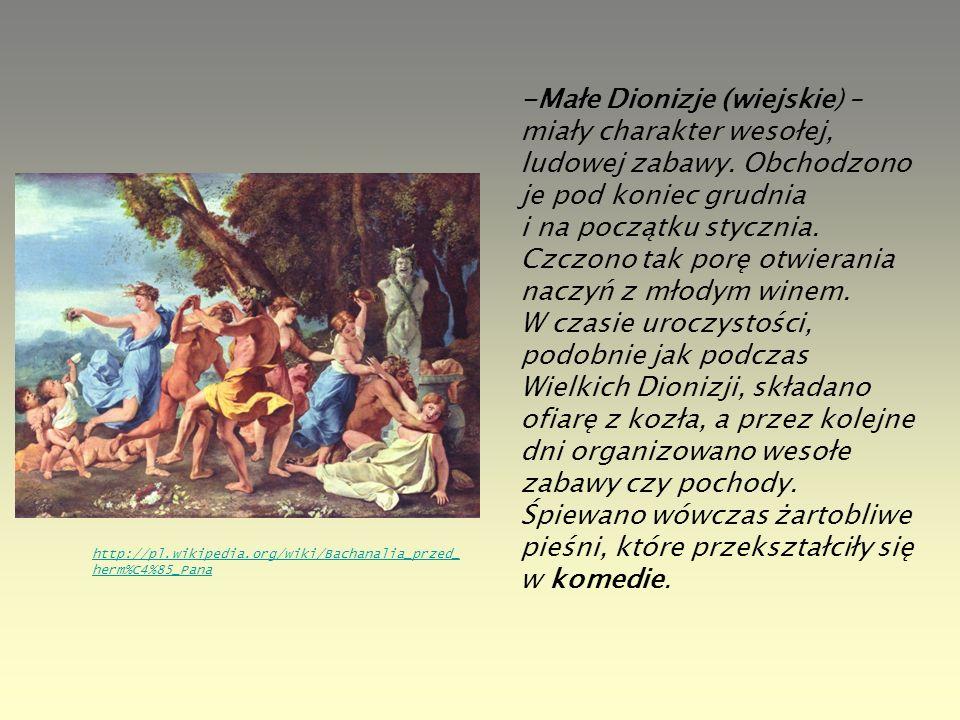 -Małe Dionizje (wiejskie) – miały charakter wesołej, ludowej zabawy