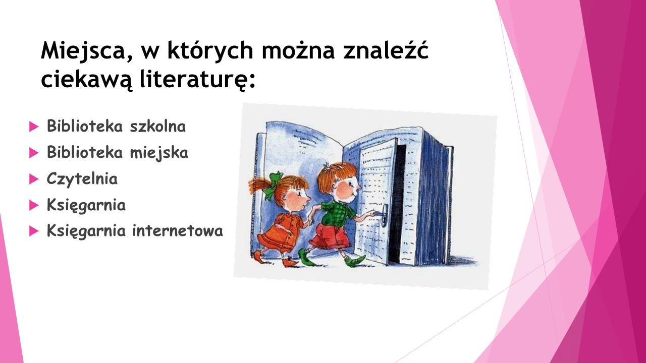 Miejsca, w których można znaleźć ciekawą literaturę: