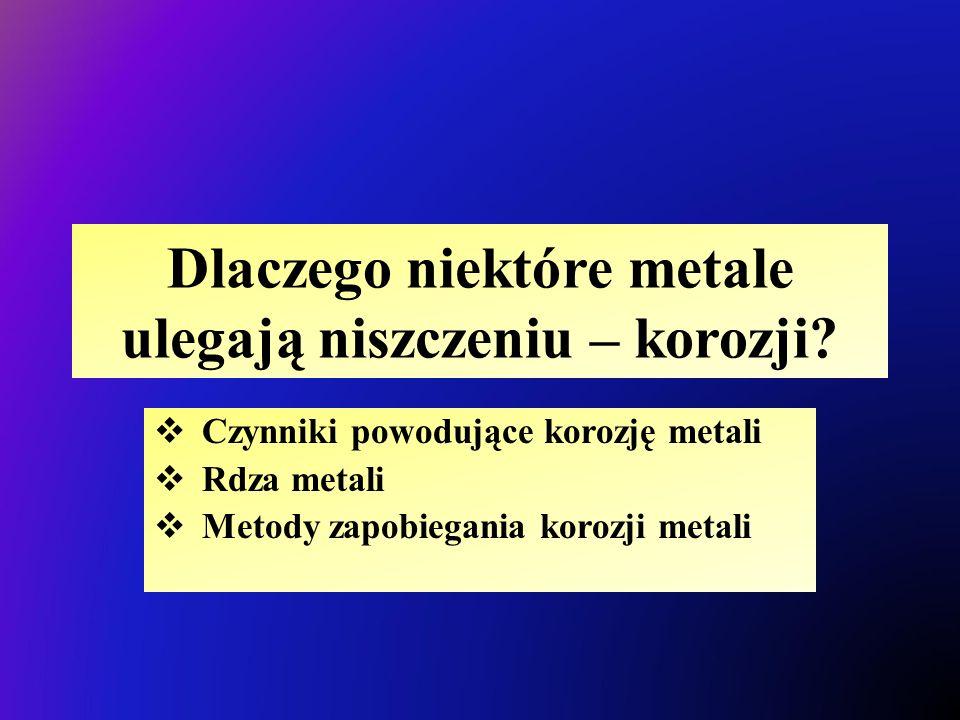 Dlaczego niektóre metale ulegają niszczeniu – korozji