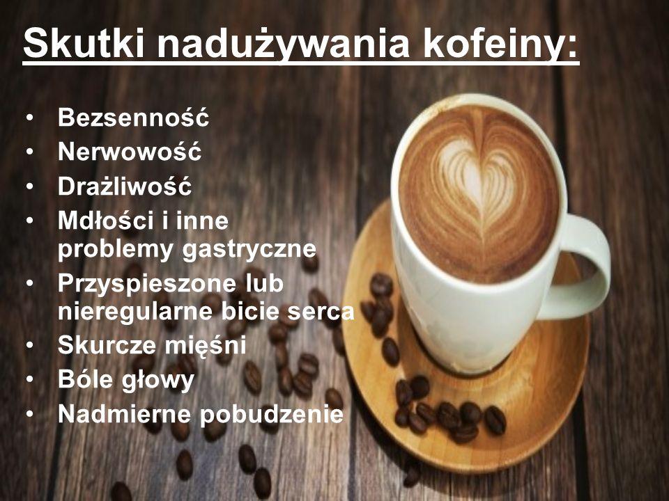 Skutki nadużywania kofeiny: