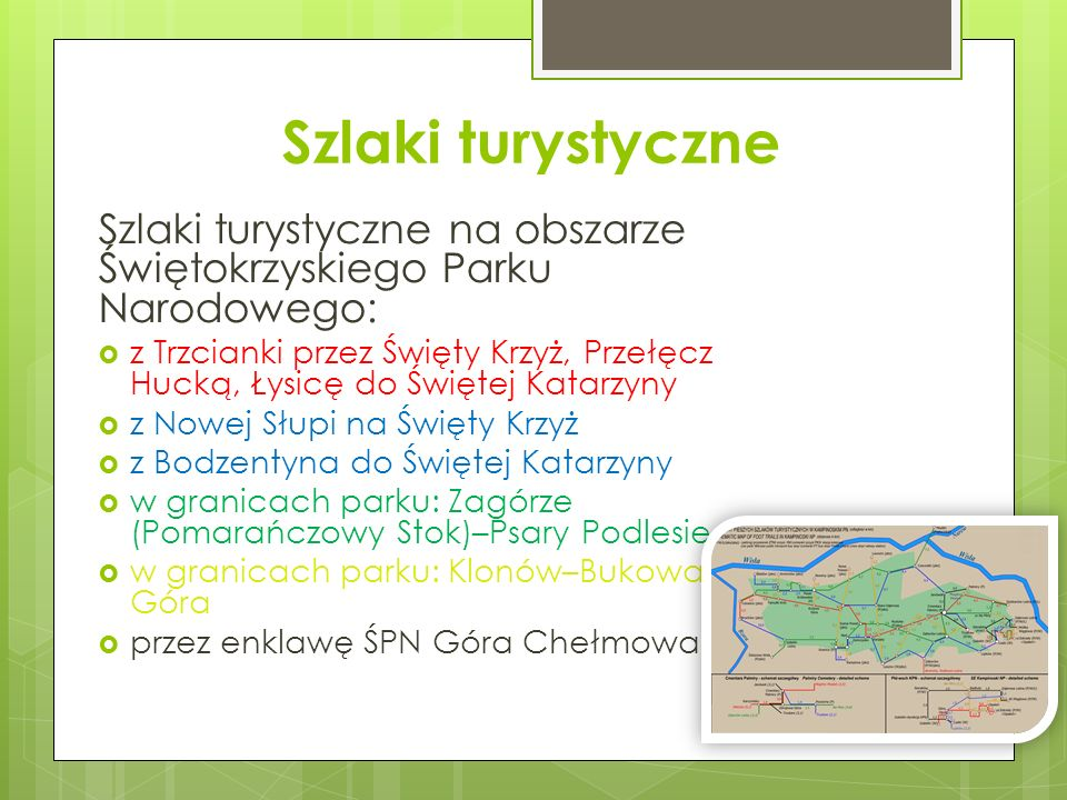 Szlaki turystyczne Szlaki turystyczne na obszarze Świętokrzyskiego Parku Narodowego:
