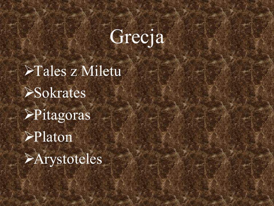 Grecja Tales z Miletu Sokrates Pitagoras Platon Arystoteles