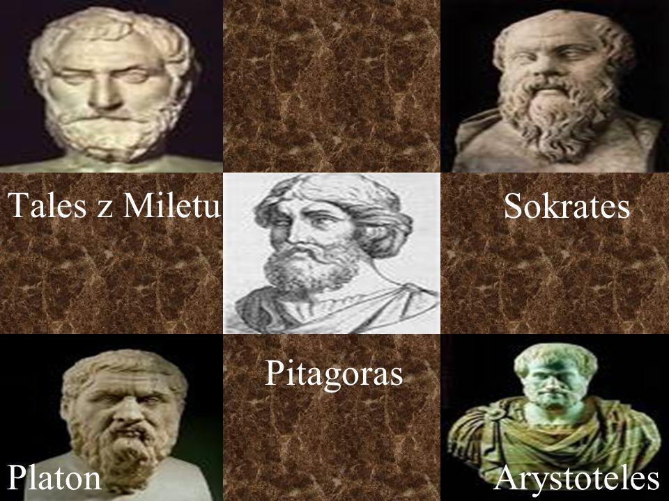 Tales z Miletu Sokrates Pitagoras Platon Arystoteles