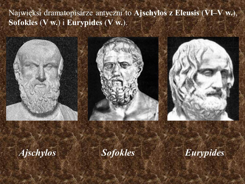 Najwięksi dramatopisarze antyczni to Ajschylos z Eleusis (VI–V w