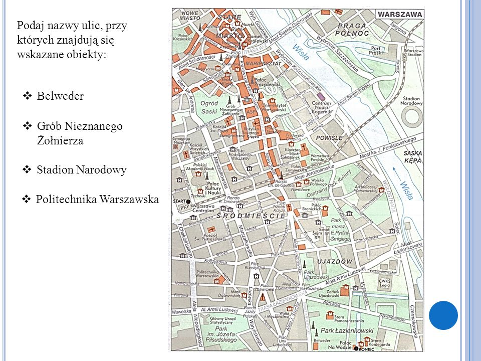 Podaj nazwy ulic, przy których znajdują się wskazane obiekty: