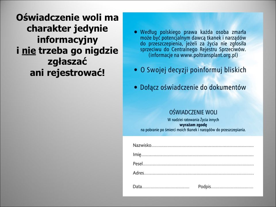 Oświadczenie woli ma charakter jedynie informacyjny i nie trzeba go nigdzie zgłaszać ani rejestrować!