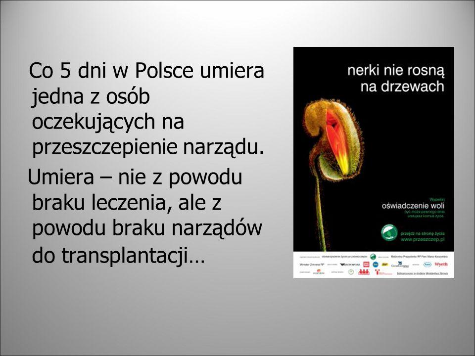 Co 5 dni w Polsce umiera jedna z osób oczekujących na przeszczepienie narządu.