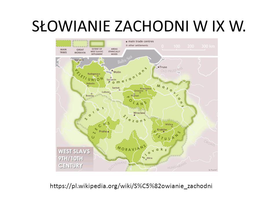 SŁOWIANIE ZACHODNI W IX W.