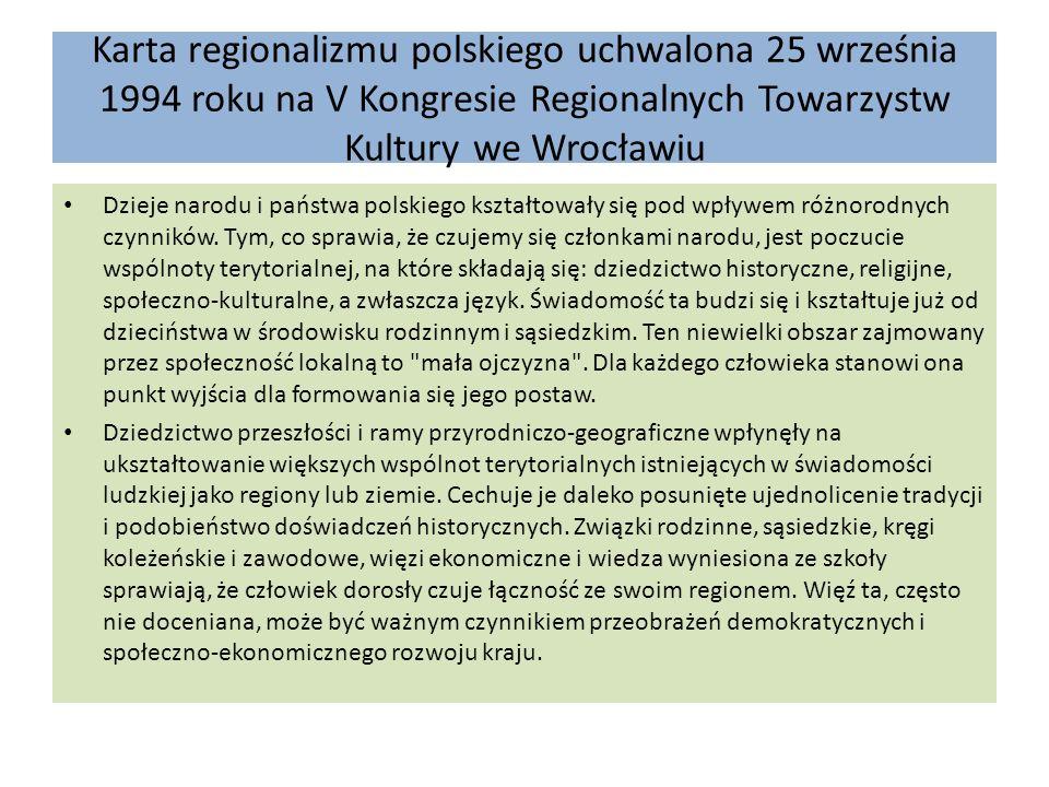 Karta regionalizmu polskiego uchwalona 25 września 1994 roku na V Kongresie Regionalnych Towarzystw Kultury we Wrocławiu