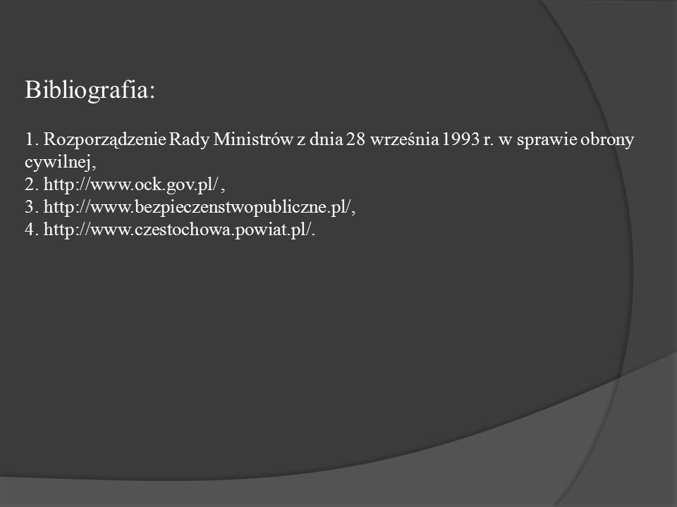Bibliografia: 1. Rozporządzenie Rady Ministrów z dnia 28 września 1993 r.