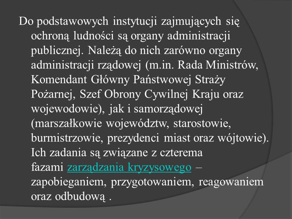 Do podstawowych instytucji zajmujących się ochroną ludności są organy administracji publicznej.