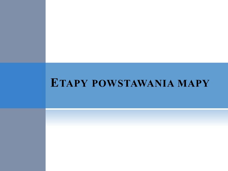 Etapy powstawania mapy
