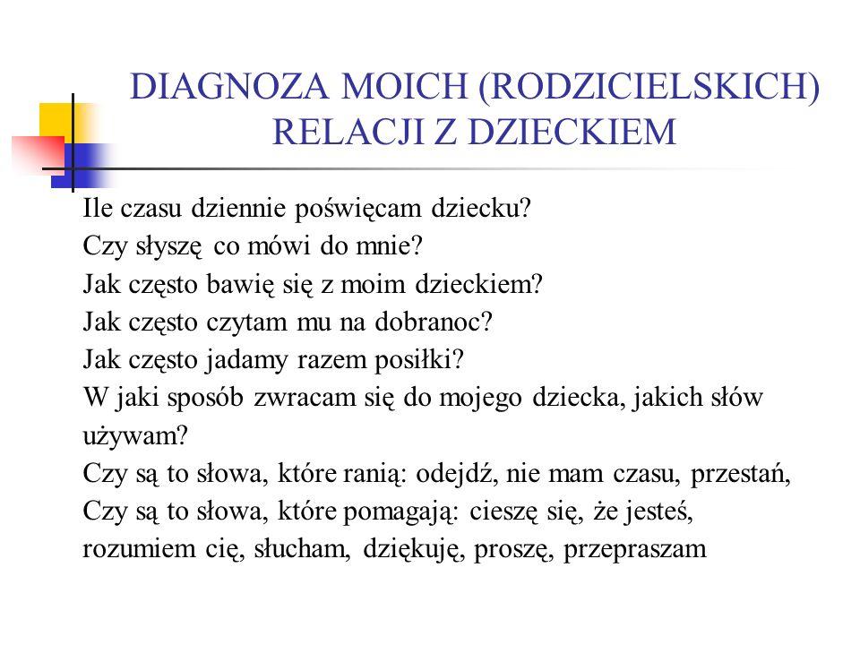 DIAGNOZA MOICH (RODZICIELSKICH) RELACJI Z DZIECKIEM