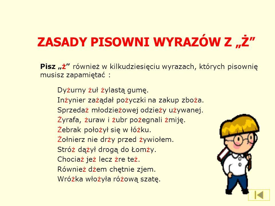 """ZASADY PISOWNI WYRAZÓW Z """"Ż"""