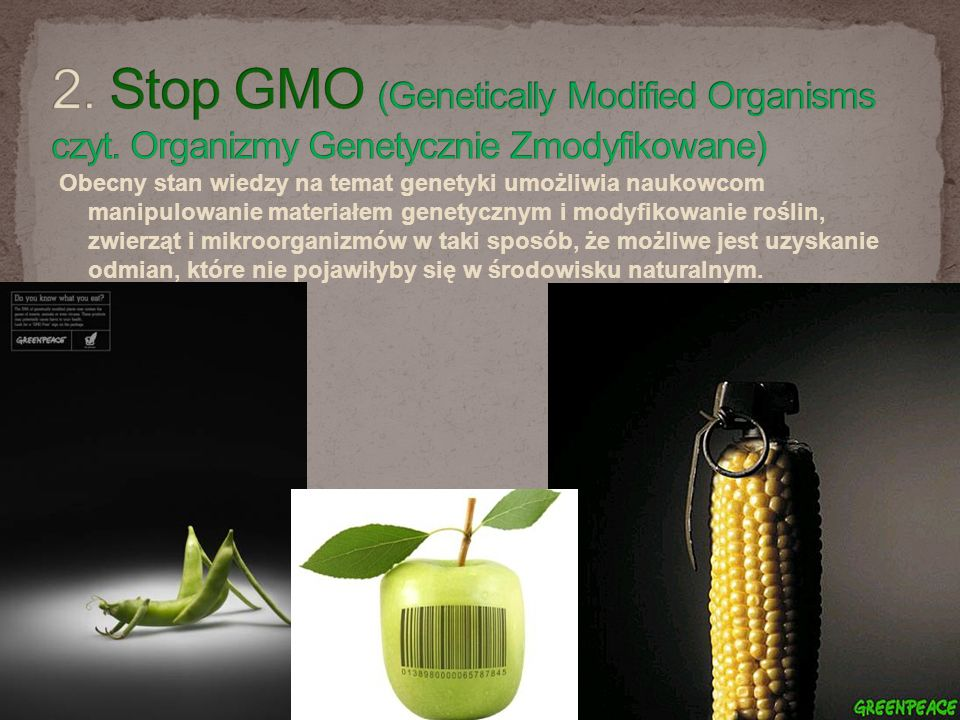 2. Stop GMO (Genetically Modified Organisms czyt