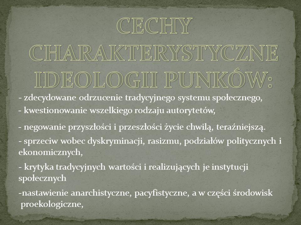 CECHY CHARAKTERYSTYCZNE IDEOLOGII PUNKÓW: