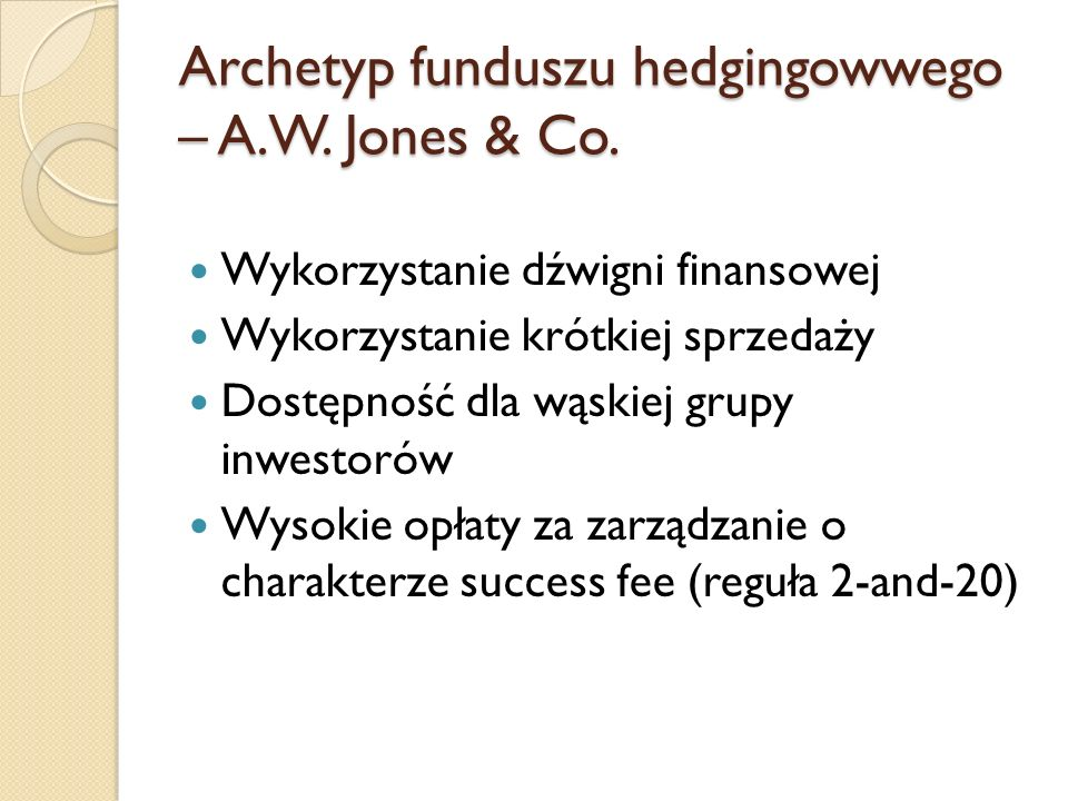 Archetyp funduszu hedgingowwego – A.W. Jones & Co.