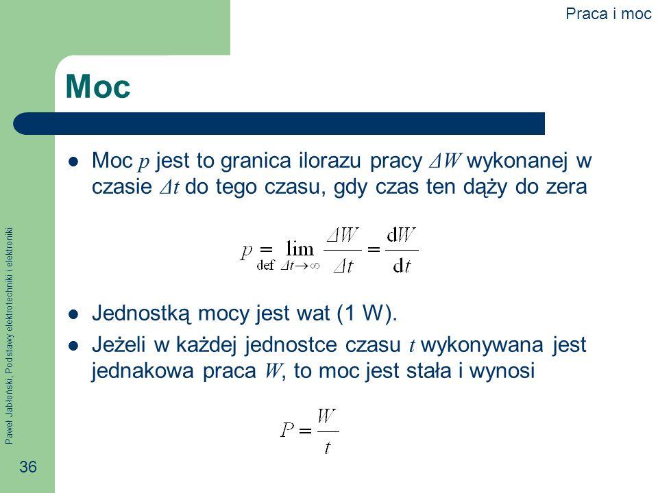 Praca i moc Moc. Moc p jest to granica ilorazu pracy ΔW wykonanej w czasie Δt do tego czasu, gdy czas ten dąży do zera.