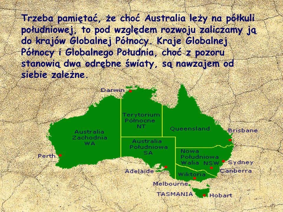 Trzeba pamiętać, że choć Australia leży na półkuli południowej, to pod względem rozwoju zaliczamy ją do krajów Globalnej Północy.