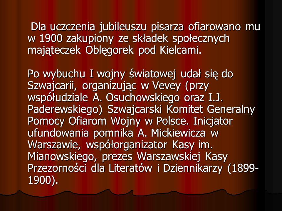 Dla uczczenia jubileuszu pisarza ofiarowano mu w 1900 zakupiony ze składek społecznych mająteczek Oblęgorek pod Kielcami.
