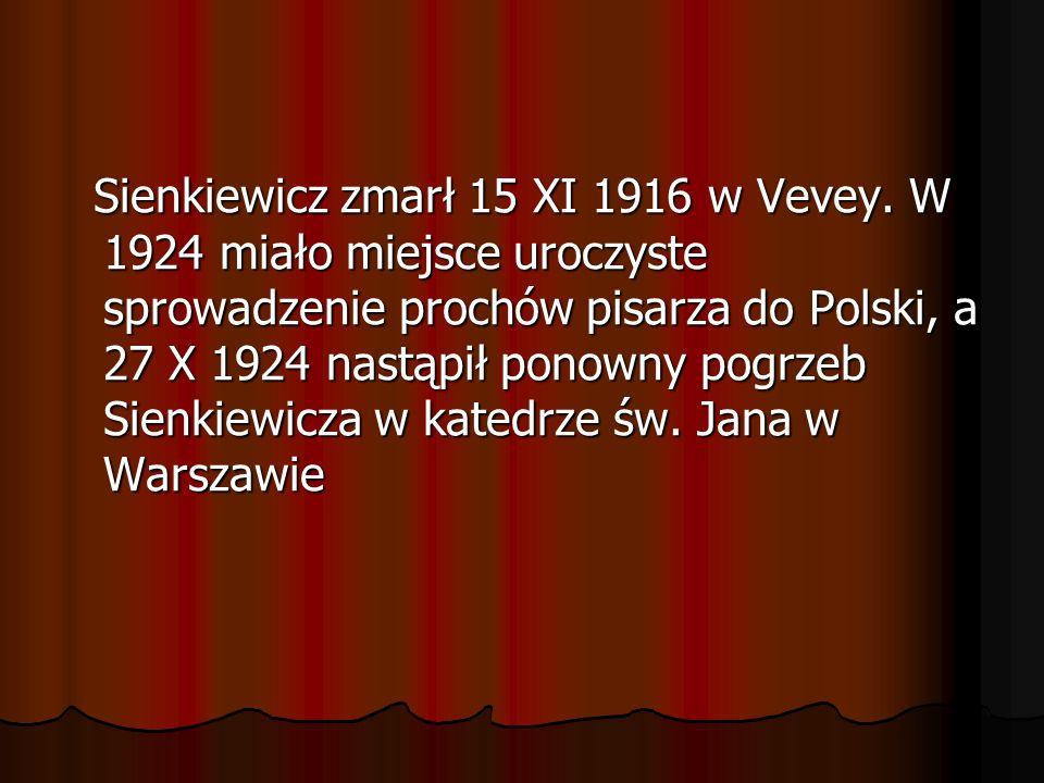 Sienkiewicz zmarł 15 XI 1916 w Vevey