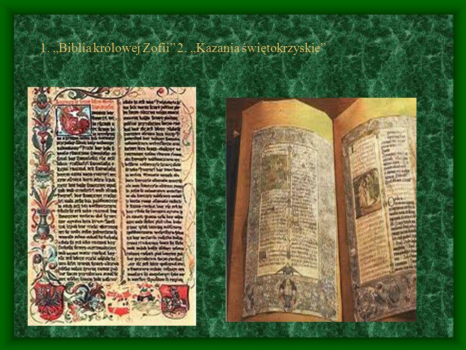 """1. """"Biblia królowej Zofii 2. """"Kazania świętokrzyskie"""
