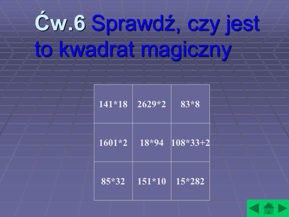 Ćw.6 Sprawdź, czy jest to kwadrat magiczny