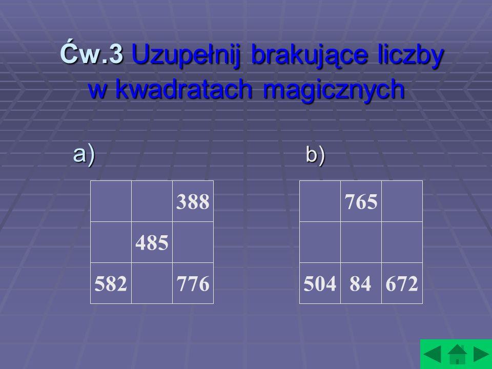 Ćw.3 Uzupełnij brakujące liczby w kwadratach magicznych